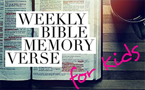 Weekly Bible Memory Verse for Kids